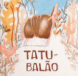 Tatu-Balão, de Sônia Barros