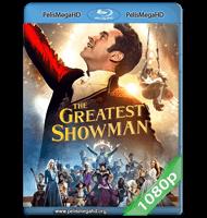 EL GRAN SHOWMAN (2017) 1080P HD MKV ESPAÑOL LATINO