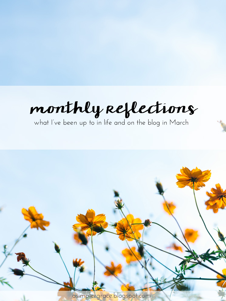 Wrapping up the month and sharing what I've been up to in life and on the blog. What is your favorite moment of March? #currently