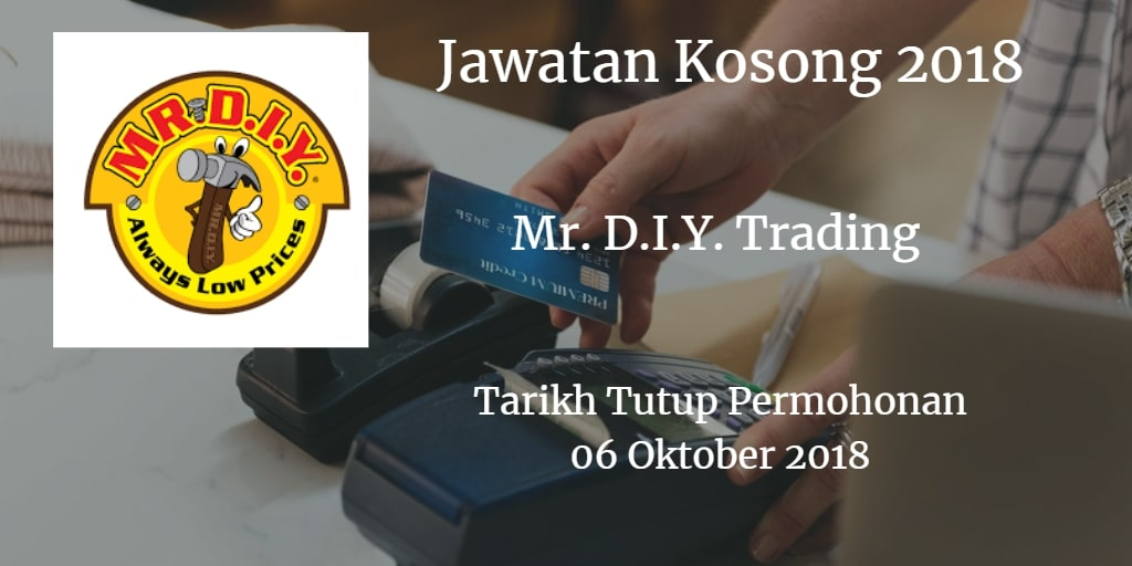 Jawatan Kosong Mr. D.I.Y. Trading 06 Oktober 2018