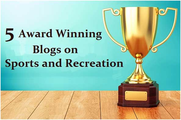 5 Award Winning Blogs on Sports and Recreation : Award Winning Blog