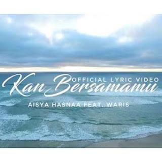Aisya Hasnaa Feat. Waris – Kan Bersamamu