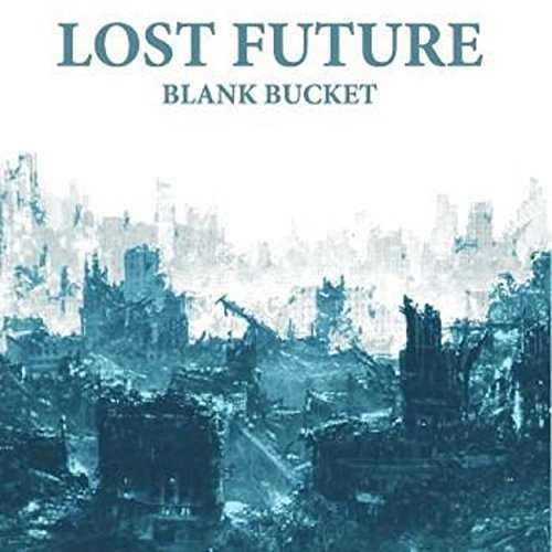 [Album] BLANK BUCKET – LOST FUTURE (2015.07.08/MP3/RAR)