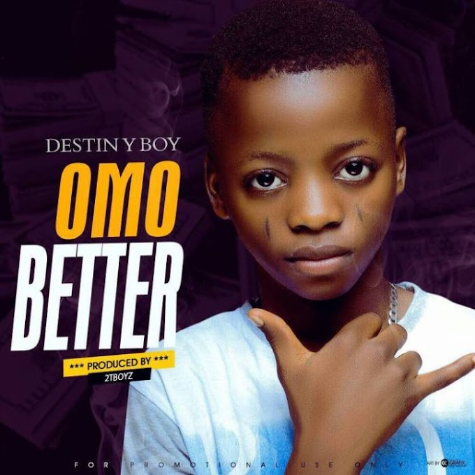 """[MUSIC]  Destiny Boy drops his first official single titled """"Omo Better"""""""