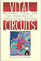 Vital Circuits, by Steven Vogel.