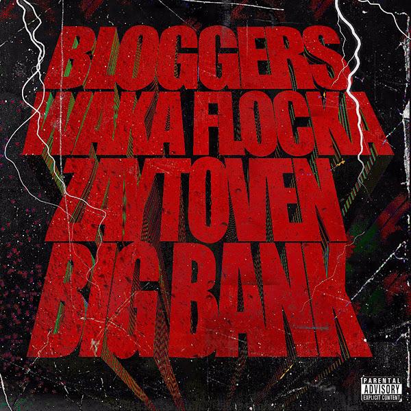 Waka Flocka Flame, Zaytoven & Big Bank - Bloggers - Single  Cover