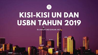 Kisi-Kisi UN dan USBN Tahun 2019