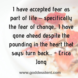 I have accepted fear as part of life .... by Erica Jong