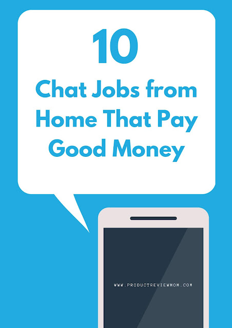 10 Chat Jobs from Home That Pay Good Money  via  www.productreviewmom.com