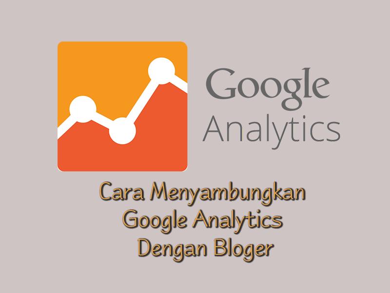 Cara mengkaitkan google analytics ke blogspot dengan mudah