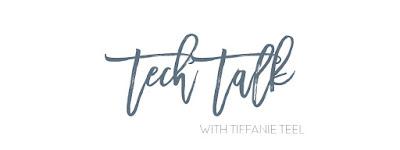 Tech Talk with Tiffanie Teel