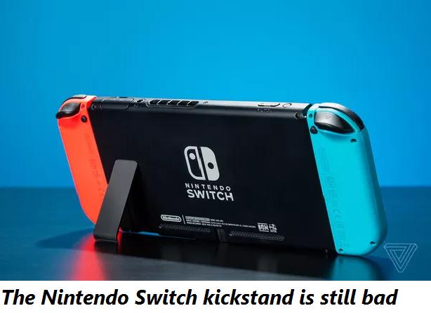 The Nintendo Switch kickstand is still bad