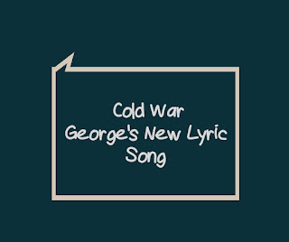 Cold War New Song By George