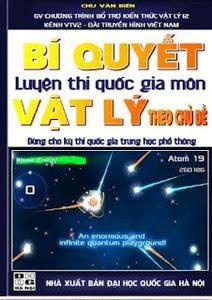 Bí quyết luyện thi Quốc gia môn Vật Lí theo chủ đề - Chu Văn Biên