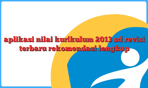 Aplikasi Penilaian Kurikulum 2013 SD Terbaru