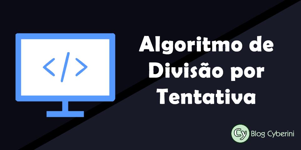 Algoritmo de divisão por tentativa para a fatoração de números inteiros
