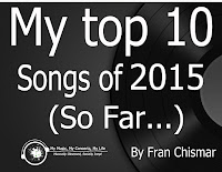 http://www.mymusicmyconcertsmylife.com/2015/07/my-top-10-songs-of-2015-so-far.html