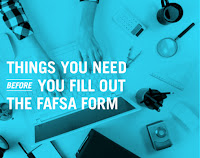 Poster from Dept of Ed. Image of someone's hands, a laptop and office tools.  Text: Things you need before you fill out the FAFSA form