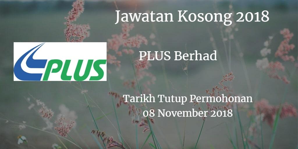 Jawatan Kosong PLUS Berhad 08 November 2018