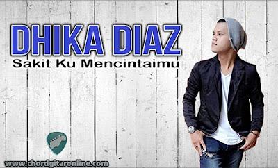 kunci Gitar Dhika Diaz Sakit Ku Mencintaimu Chord Lagu Lirik