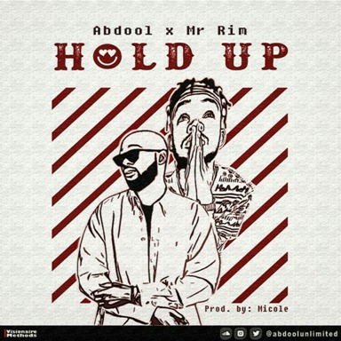 #MUSIC: HOLD UP- Abdool x Mr Rim