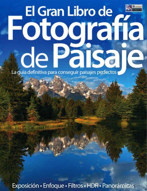 Portada del libro: El Gran Libro de Fotografía de Paisaje