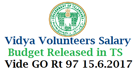 GO Rt 97 Vidya Volunteers Salary Budget Released School Education – Budget Estimates 2017-18 – Budget Release Order for Rs.137,08,80,000/- (Rupees One Hundred and Thirty Seven Crores, Eight Lakhs and Eighty Thousand only) under Scheme to the Commissioner & Director of  School Education, Telangana, Hyderabad – Administrative Sanction -  Accorded – Orders – Issued.