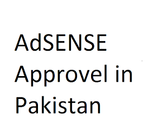 Approve AdSense Account In Pakistan As Pakistani Blogger