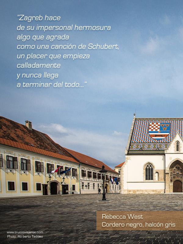 """Zagreb hace de su impersonal hermoura algo que agrada como una canción de Schubert..."""""""