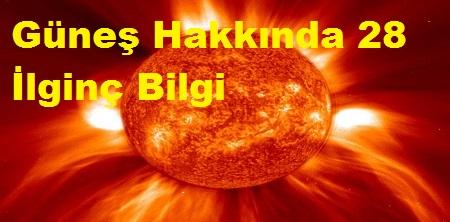 Güneş Hakkında 28 İlginç Bilgi