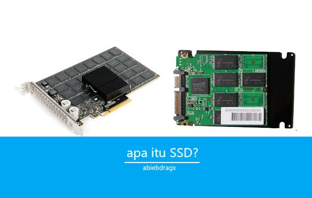 apa itu SSD? apa fungsi SSD? Kelebihan SSD? SSD dibanding HDD mana yang lebih baik? Definisi SSD? Kecepatan SSD.
