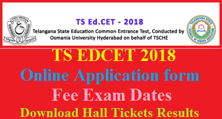 TS EDCET 2018 Notification B.Ed Entrance Exam Schedule Fee Dates Apply Online @edcet.tsche.ac.in