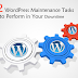 12 WordPress Maintenance Tasks to Perform in Your Downtime