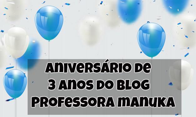 Aniversário de 3 anos do blog Professora Manuka