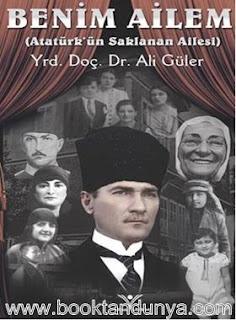 Ali Güler - Benim Ailem(Atatürk'ün Saklanan Ailesi)
