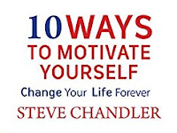 BOOK REVIEW : 10 Ways to Motivate Yourself: Change Your Life Forever BY by Steve Chandler