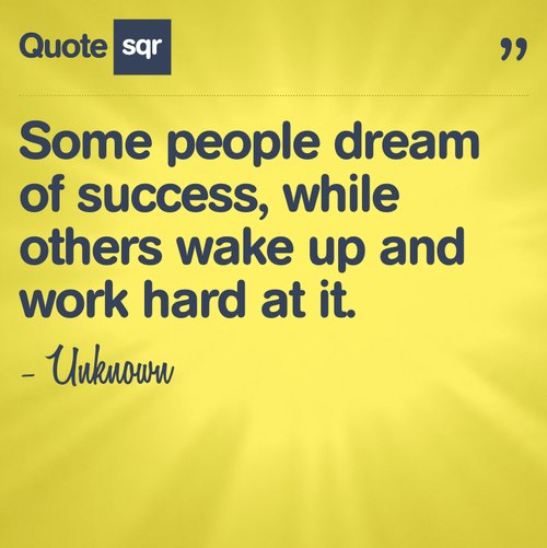 Quotes About Hard Work And Dreams: Quotes & Inspiration: Some People Dream Of Success While