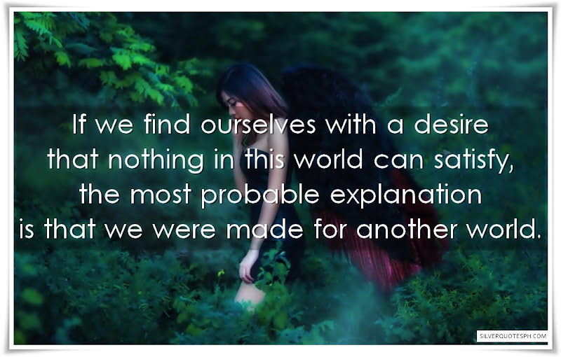If We Find Ourselves With A Desire That Nothing In This World Can Satisfy