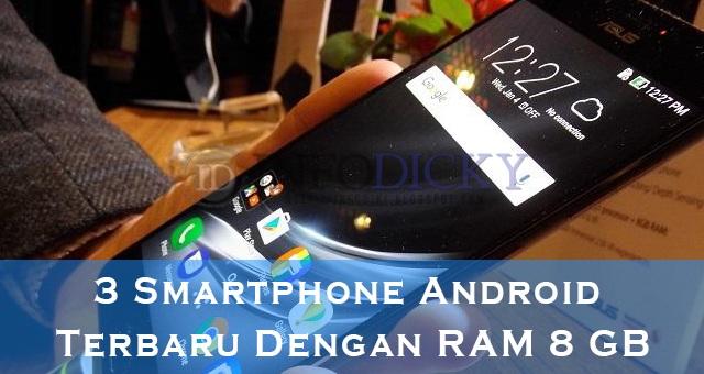 3 Smartphone Android Terbaru Dengan RAM 8 GB