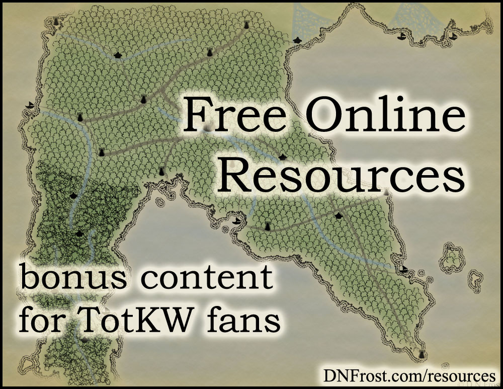 Free Online Resources http://DNFrost.com/resources Bonus content for TotKW fans #TotKW by D.N.Frost @DNFrost13