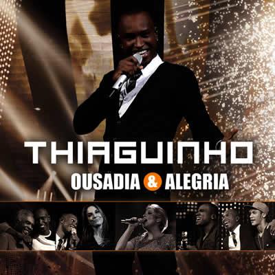 Thiaguinho - Ousadia e Alegria (Ao Vivo)