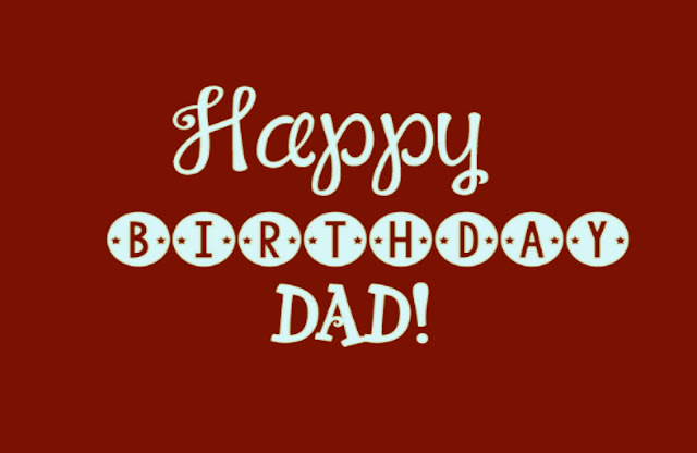 Happy Birthday Dad HD Wallpapers Free Download