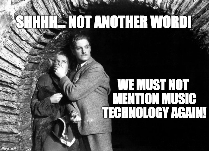 Why are you scared of music technology? - Part One
