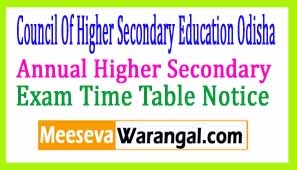 Council Of Higher Secondary Education Odisha Annual Higher Secondary 2016 Exam Time Table Notice
