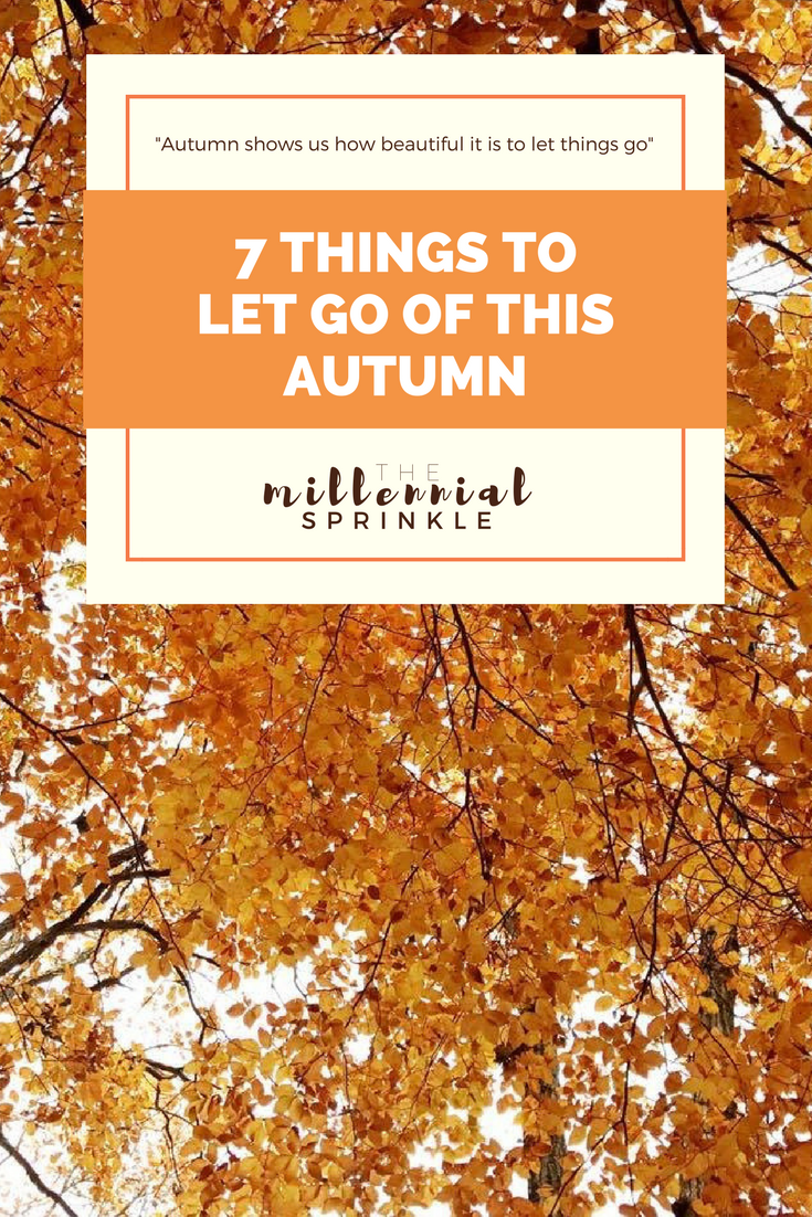 7 Things to Let Go of This Autumn — The Millennial Sprinkle