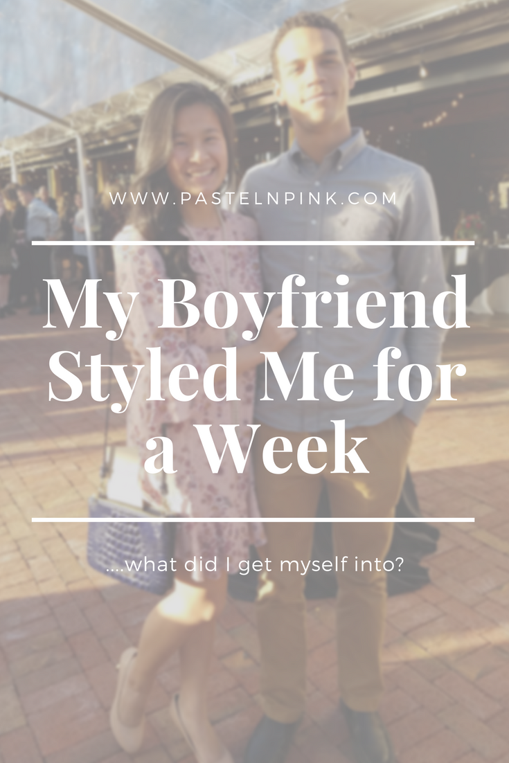 My boyfriend styled me for a week