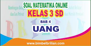 Soal Matematika Online Kelas 3 SD Bab 4 Uang - Langsung Ada Nilainya