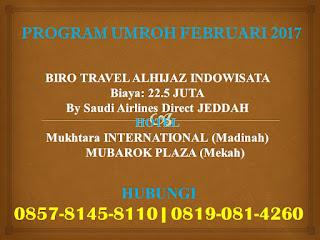 Hub. 081908614260 (WA) Untuk Info Paket Promo Umroh Februari 2017 Travel Alhijaz Harga Murah di Jakarta dan Sekitarnya