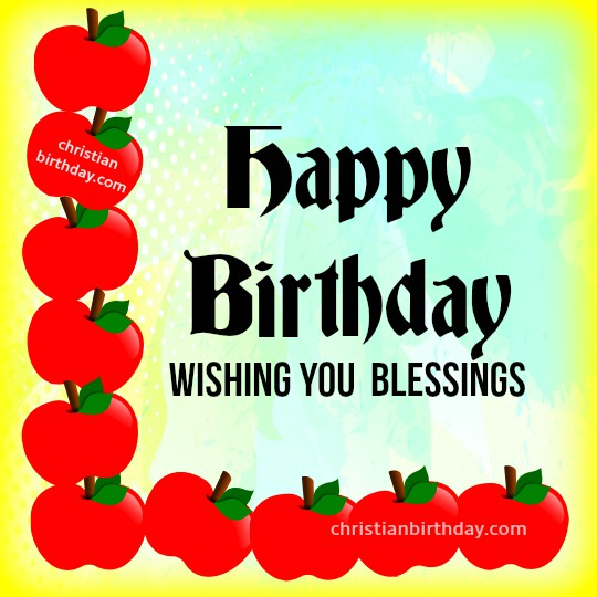 Free christian birthday images, wishing you blessings, happy birthday  card by Mery Bracho. Christian quotes.