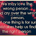 Positive Quotes | We May Love The Wrong Person